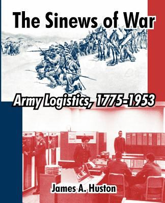 The Sinews of War: Army Logistics, 1775-1953 9781410213686