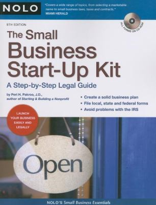 The Small Business Start-Up Kit: A Step-By-Step Legal Guide [With CDROM] 9781413307566