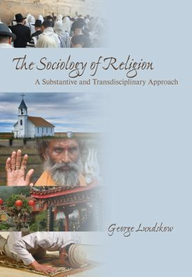 The Sociology of Religion: A Substantive and Transdisciplinary Approach 9781412937214