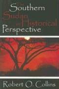 The Southern Sudan in Historical Perspective 9781412805858