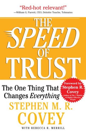 The Speed of Trust: The One Thing That Changes Everything 9781416549000