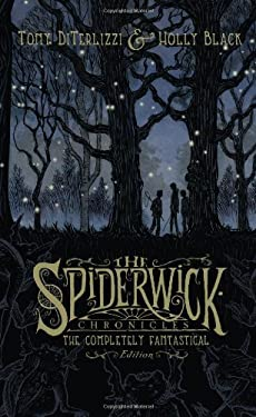 The Spiderwick Chronicles: The Completely Fantastical Edition: The Field Guide; The Seeing Stone; Lucinda's Secret; The Ironwood Tree; The Wrath of Mu 9781416986850