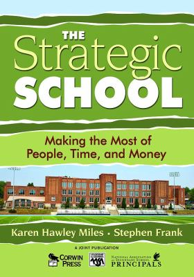 The Strategic School: Making the Most of People, Time and Money 9781412904179