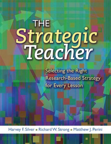 The Strategic Teacher: Selecting the Right Research-Based Strategy for Every Lesson 9781416606093