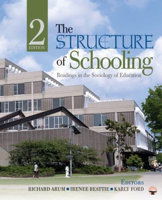 The Structure of Schooling: Readings in the Sociology of Education 9781412980395