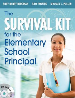 The Survival Kit for the Elementary School Principal 9781412972772