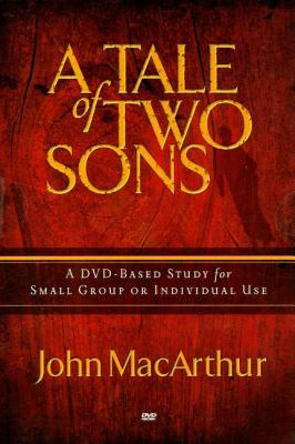The Tale of Two Sons: A DVD-Based Study for Small Groups or Individual Use [With CDROM] 9781418541439