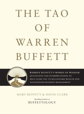 The Tao of Warren Buffett: Warren Buffett's Words of Wisdom: Quotations and Interpretations to Help Guide You to Billionaire Wealth and Enlighten 9781416541325