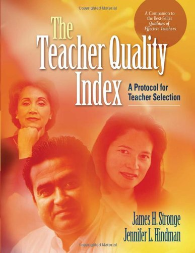 The Teacher Quality Index: A Protocol for Teacher Selection 9781416602729