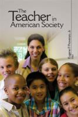 The Teacher in American Society 9781412965934