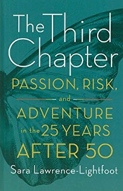 The Third Chapter: Passion, Risk, and Adventure in the 25 Years After 50 9781410414960