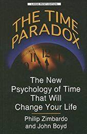 The Time Paradox: The New Psychology of Time That Will Change Your Life -  Zimbardo, Philip G.