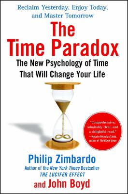 The Time Paradox: The New Psychology of Time That Can Change Your Life 9781416541998