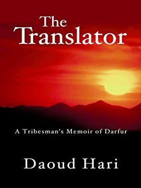 The Translator: A Tribesman's Memoir of Darfur 9781410407436
