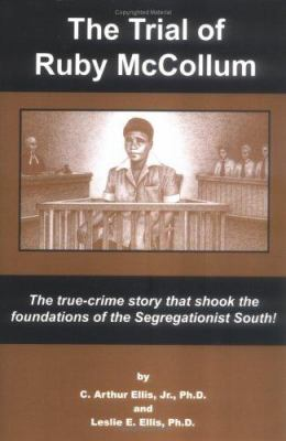 The Trial of Ruby McCollum: The True-Crime Story That Shook the Foundations of the Segregationist South! 9781410775443