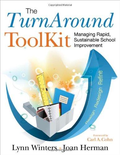 The Turnaround Toolkit: Managing Rapid, Sustainable School Improvement 9781412975018