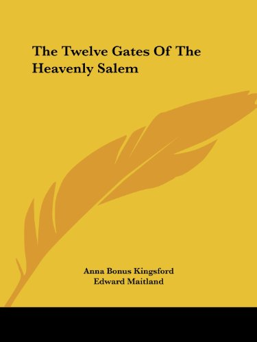 The Twelve Gates of the Heavenly Salem 9781419172243
