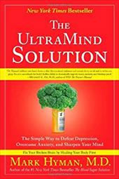 The UltraMind Solution: The Simple Way to Defeat Depression, Overcome Anxiety, and Sharpen Your Mind