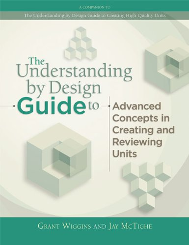 The Understanding by Design Guide to Advanced Concepts in Creating and Reviewing Units 9781416614098