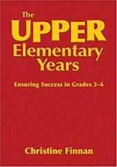 The Upper Elementary Years: Ensuring Success in Grades 3-6