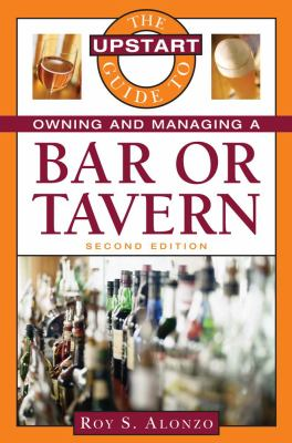 The Upstart Guide to Owning and Managing a Bar or Tavern 9781419535536
