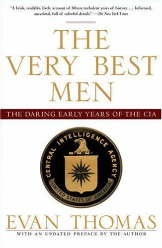 The Very Best Men: The Daring Early Years of the CIA 9781416537977