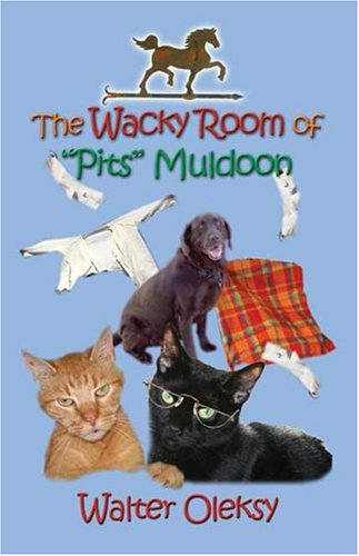 The Wacky Room of 'Pits' Muldoon 9781413727975