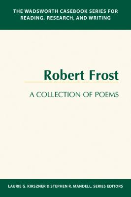 The Wadsworth Casebook Series for Reading, Research, and Writing: Robert Frost, a Collection of Poems 9781413000443