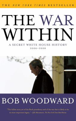 The War Within: A Secret White House History 2006-2008 9781416558989