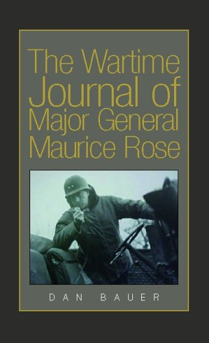 The Wartime Journal of Major General Maurice Rose 9781413446135