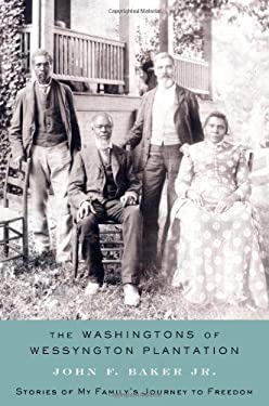 The Washingtons of Wessyngton Plantation: Stories of My Family's Journey to Freedom 9781416567400
