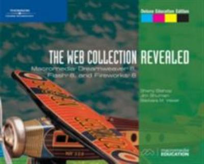 The Web Collection, Revealed: Macromedia Dreamweaver 8, Flash 8, and Fireworks 8, Deluxe Education Edition
