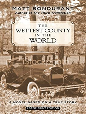 The Wettest County in the World: A Novel Based on a True Story 9781410412683