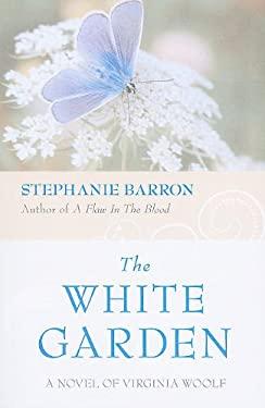 The White Garden: A Novel of Virginia Woolf 9781410423870