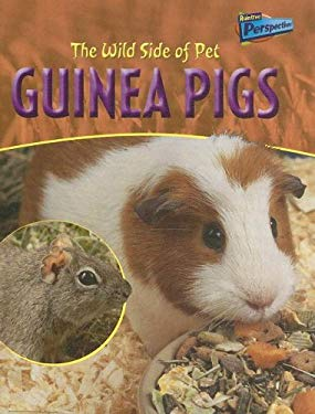 The Wild Side of Pet Guinea Pigs 9781410910219