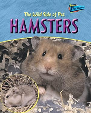 The Wild Side of Pet Hamsters 9781410914088