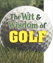 The Wit & Wisdom of Golf 6184348