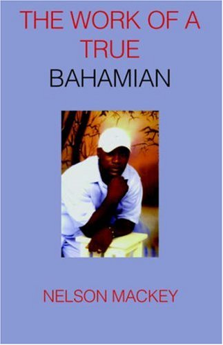 The Work of a True Bahamian