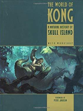 The World of Kong: A Natural History of Skull Island 9781416505198