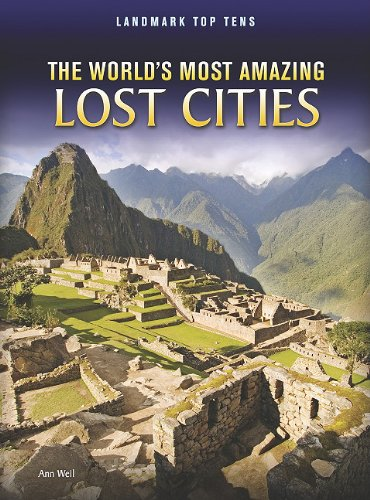 The World's Most Amazing Lost Cities 9781410942395