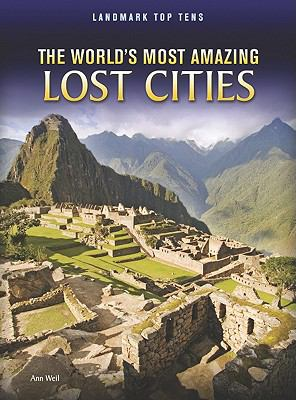 The World's Most Amazing Lost Cities 9781410942500