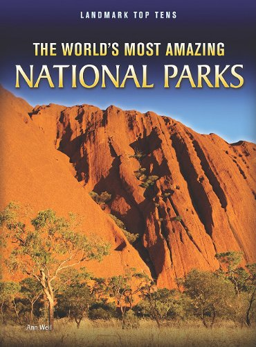 The World's Most Amazing National Parks 9781410942432