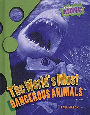 The World's Most Dangerous Animals 9781410924803
