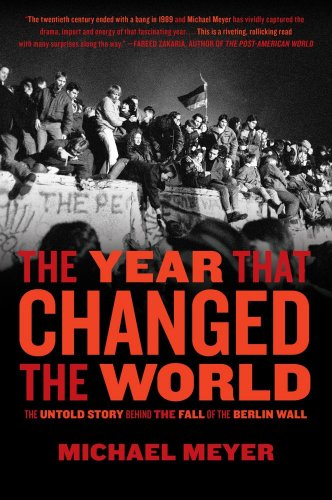 The Year That Changed the World: The Untold Story Behind the Fall of the Berlin Wall 9781416558453