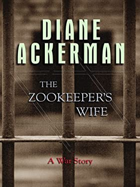 The Zookeeper's Wife: A War Story 9781410403490