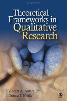 Theoretical Frameworks in Qualitative Research 9781412914161