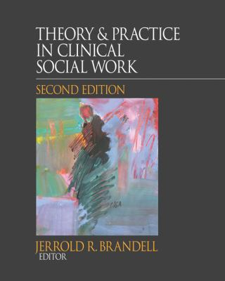Theory & Practice in Clinical Social Work 9781412981385