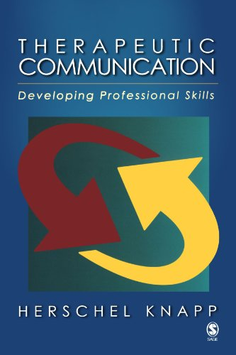 Therapeutic Communication: Developing Professional Skills 9781412937740