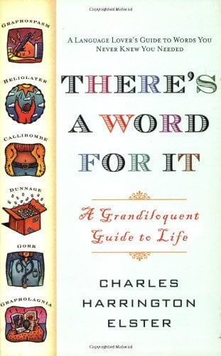 There's a Word for It: A Grandiloquent Guide to Life 9781416510864