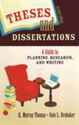 Theses and Dissertations: A Guide to Planning, Research, and Writing 9781412951159